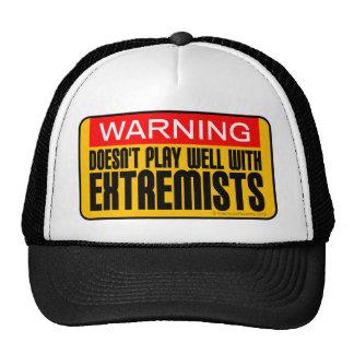 Advertencia No juega bien con los extremistas Gorras