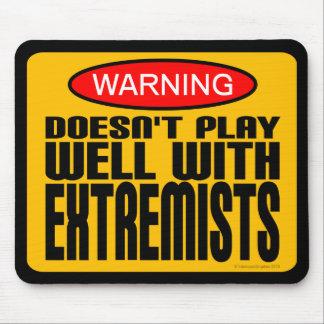 Advertencia No juega bien con los extremistas Tapetes De Ratones