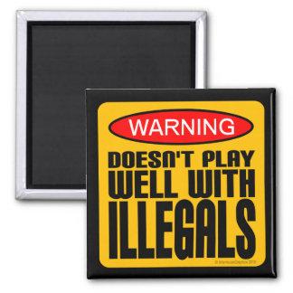 Advertencia: No juega bien con los Illegals Imán Cuadrado