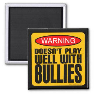Advertencia: No juega bien con los matones Imanes De Nevera