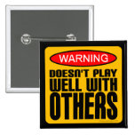 Advertencia: No juega bien con otros Pin