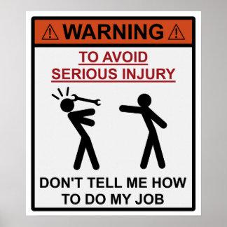 Advertencia - no me diga cómo hacer mi trabajo impresiones