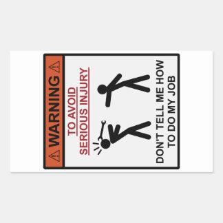 Advertencia - no me diga cómo hacer mi trabajo rectangular pegatinas