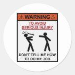 Advertencia - no me diga cómo hacer mi trabajo etiquetas redondas