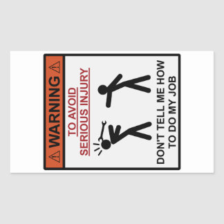 Advertencia - no me diga cómo hacer mi trabajo pegatina rectangular