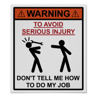 Advertencia - no me diga cómo hacer mi trabajo póster