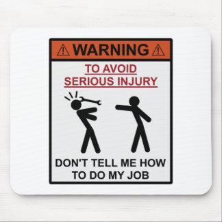 Advertencia - no me diga cómo hacer mi trabajo tapete de ratones