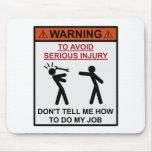 Advertencia - no me diga cómo hacer mi trabajo tapete de raton