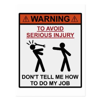 Advertencia - no me diga cómo hacer mi trabajo tarjeta postal