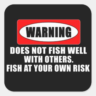 ¡Advertencia! ¡No pesca bien con otros! - Pegatina Cuadrada