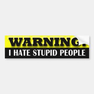 Advertencia: Odio gente estúpida Pegatina Para Auto