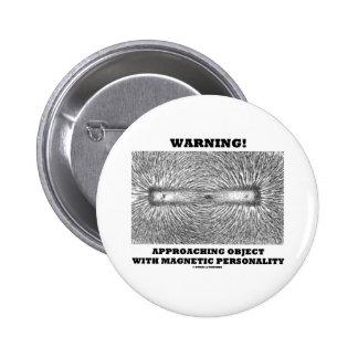¡Advertencia Personalidad magnética inminente del Pin
