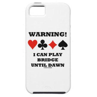 ¡Advertencia! Puedo jugar el puente hasta amanecer iPhone 5 Carcasa