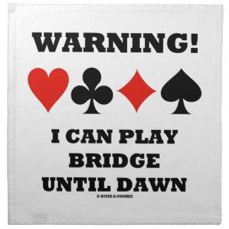 ¡Advertencia! Puedo jugar el puente hasta amanecer Servilleta De Papel