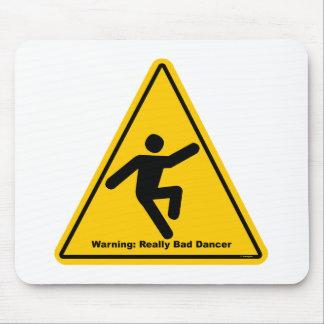 Advertencia realmente mala del bailarín alfombrillas de ratón
