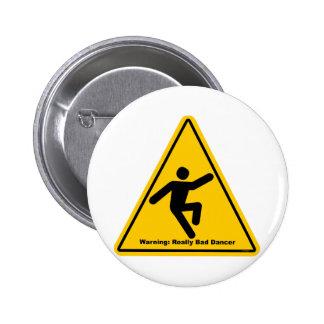 Advertencia realmente mala del bailarín pin redondo de 2 pulgadas