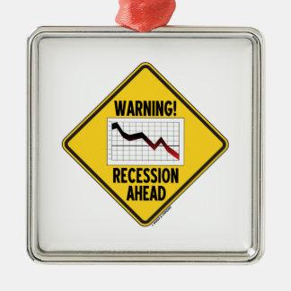 ¡Advertencia! Recesión a continuación (muestra Adorno Cuadrado Plateado