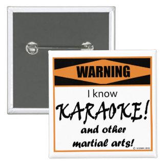 ¡Advertencia! ¡Sé KARAOKE! Pin