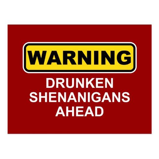 Advertencia: Shenanigans borrachos a continuación Tarjeta Postal