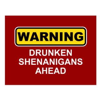 Advertencia: Shenanigans borrachos a continuación Tarjetas Postales