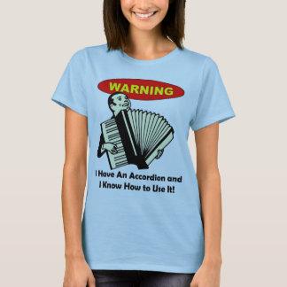 Advertencia: ¡Tengo un acordeón y sé utilizarlo! Playera