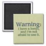 Advertencia: Tengo un banjo…. Imán Cuadrado