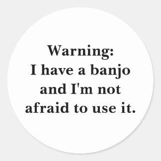 Advertencia: Tengo un banjo… Pegatina Redonda