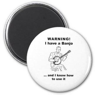 ¡Advertencia! Tengo un banjo y sé utilizarlo Imán Redondo 5 Cm