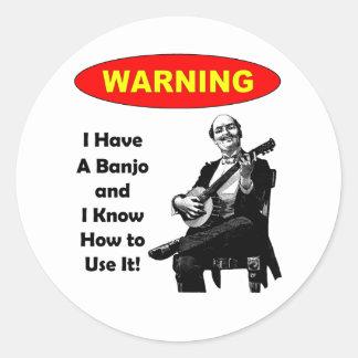 ¡Advertencia! Tengo un banjo y sé utilizarlo Pegatina Redonda