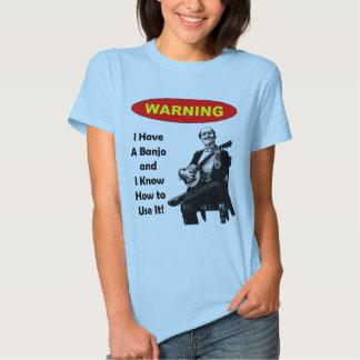 ¡Advertencia! Tengo un banjo y sé utilizarlo Playera