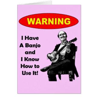 ¡Advertencia! Tengo un banjo y sé utilizarlo Tarjeta De Felicitación