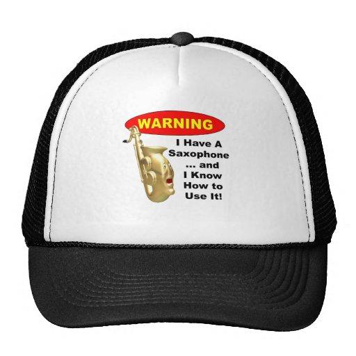 Advertencia. Tengo un saxofón… Gorras De Camionero
