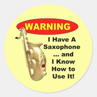 ¡Advertencia! Tengo un saxofón… Pegatina Redonda
