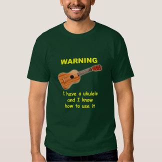 Advertencia: Tengo un Ukulele y sé utilizarlo Remera
