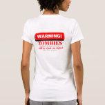 ¡ADVERTENCIA! Tirarán a los zombis… 3 (trasero) Camiseta