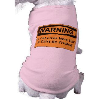 Advertencia - un gato vive aquí también que él el camisa de mascota