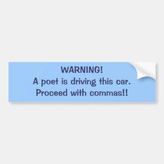 ¡ADVERTENCIA! Un poeta está conduciendo este coche Pegatina Para Auto