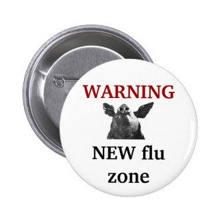 ¡Advertencia! Zona de la gripe de los cerdos Pin