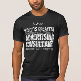 ADVERTISING CONSULTANT World's Greatest Gift 07 T-Shirt