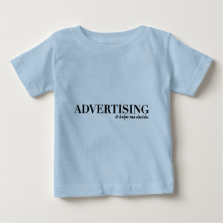 Advertising Helps Me Decide Infant T-shirt
