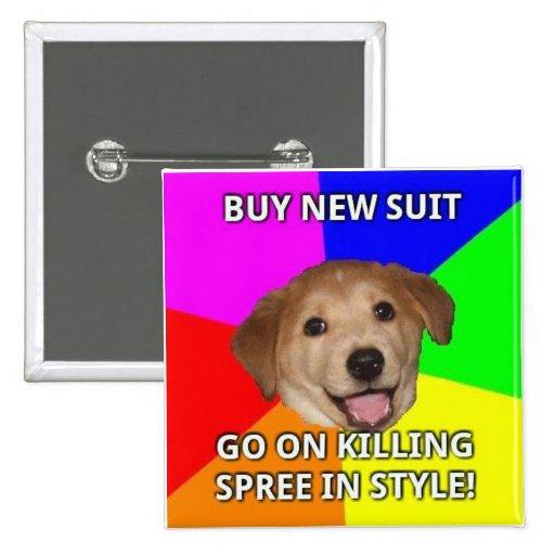 Advice Dog Killing Spree Button