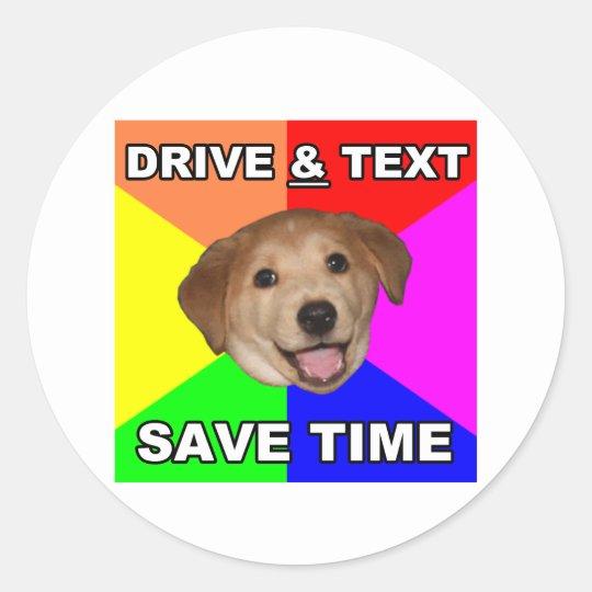 Advice Dog says: Drive & Text Classic Round Sticker