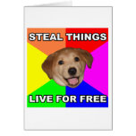 Advice Dog Steal Things, Live for Free Greeting Card