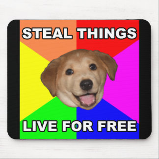 Advice Dog Steal Things, Live for Free Mouse Pad