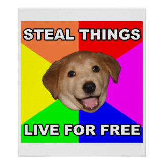 Advice Dog Steal Things, Live for Free Poster