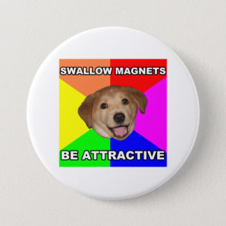 Advice Dog Swallow Magnets Pinback Button