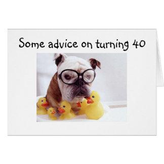 ADVICE ON TURNING 40 GREETING CARD