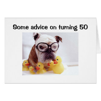 ADVICE ON TURNING 50 GREETING CARD