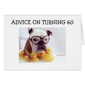 "ADVICE ON TURNING ""60"" CARD"