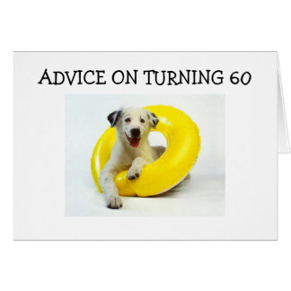 "ADVICE ON TURNING ""60"" GREETING CARD"